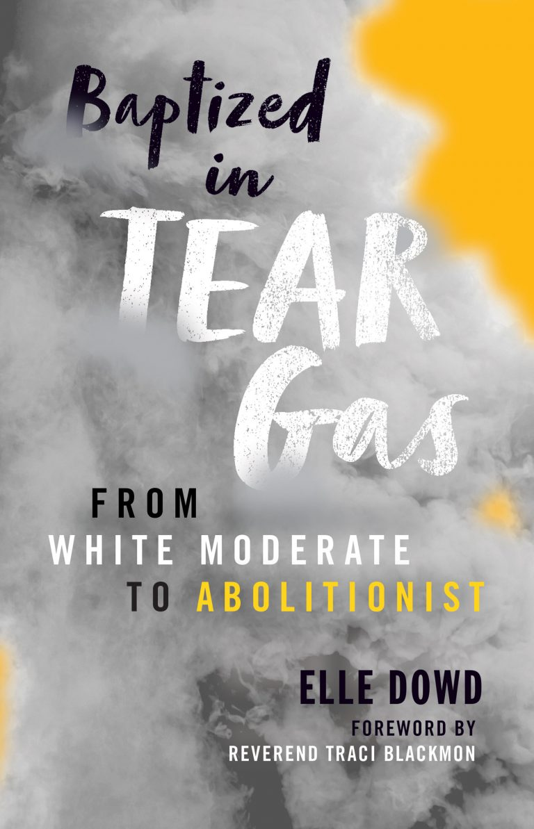 Baptized in Tear Gas: a chat with author Elle Dowd